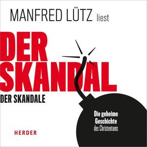 Der Skandal der Skandale (Die geheime Geschichte des Christentums) Audiobook