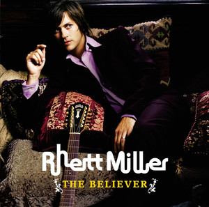 The Believer - Rhett Miller