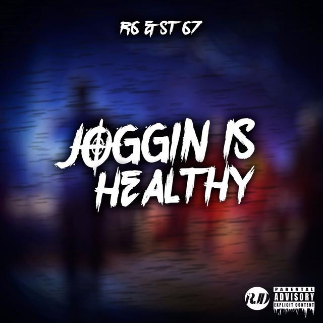 Joggin Is Healthy (feat. R6 & ST)