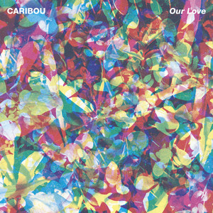 Album cover for Our Love by Caribou