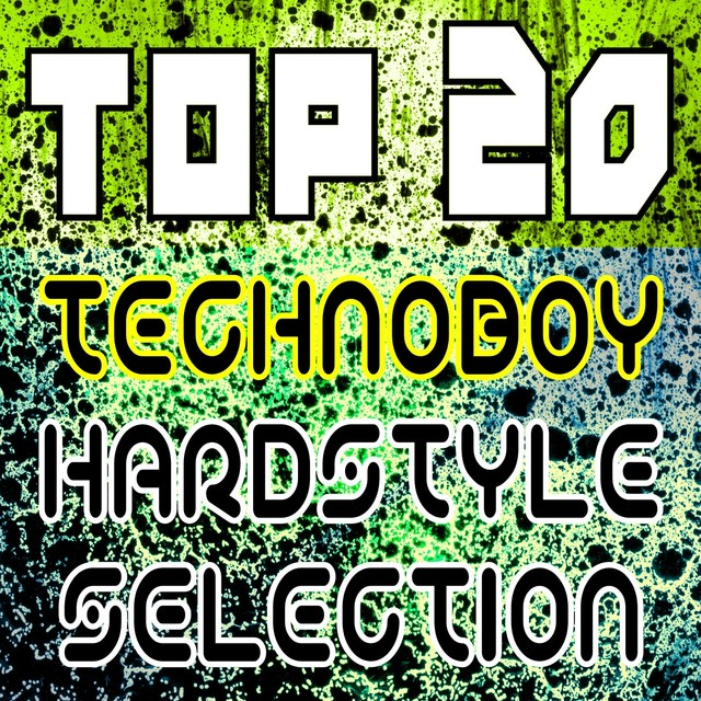 Top 20 Technoboy Hardstyle Selection