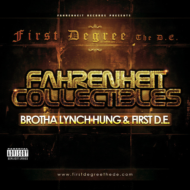 Fahrenheit Collectibles, Brotha Lynch Hung and First D.E.