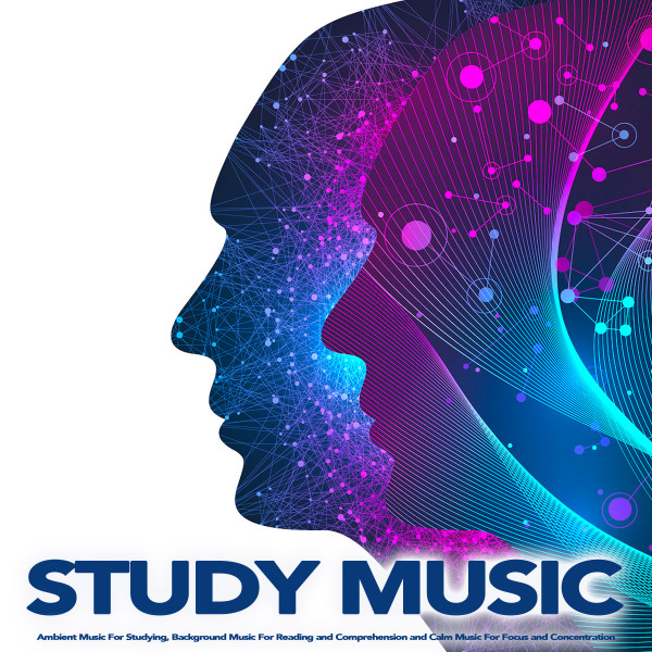 Study Music: Ambient Music For Studying, Background Music