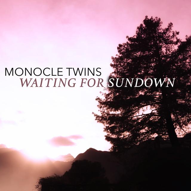 Waiting For Sundown Bpm Key Monocle Twins