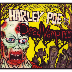 Harley Poe and the Dead Vampires - Harley Poe