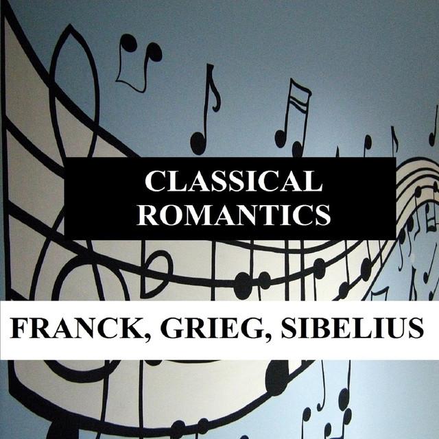 Classical Romantics - Franck, Grieg, Sibelius Albumcover