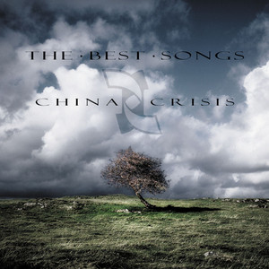 THE BEST SONGS OF CHINA CRISIS album