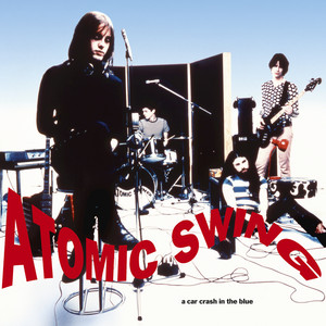 Atomic Swing, Stone Me Into The Groove - Remastered 2016 på Spotify