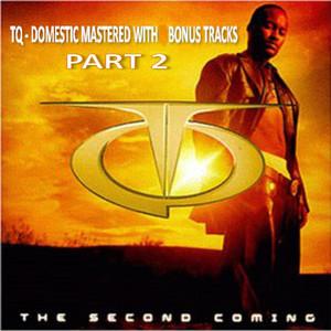 Tq the Second Coming Domestic With Bonus Tracks Part 2 album