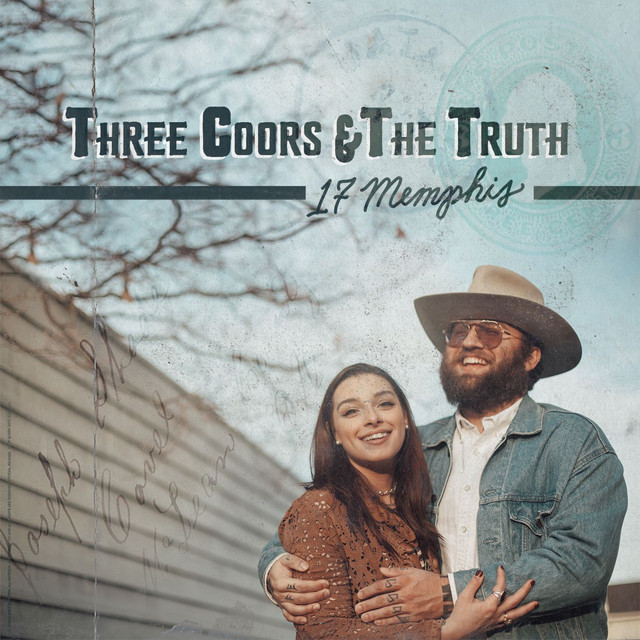 Album cover for Three Coors & The Truth by 17 Memphis