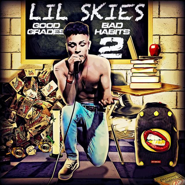 Good Grades Bad Habits Vol 2 By Lil Skies On Spotify