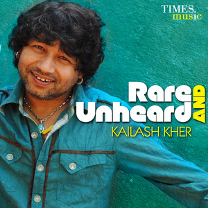 Rare and Unheard - Kailash Kher Albümü