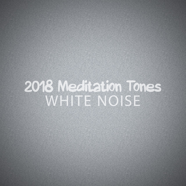 2018 Meditation Tones White Noise