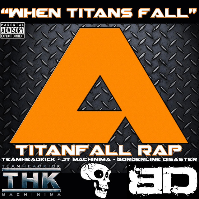 When Titans Fall (Titanfall Rap) [feat. Jt Machinima & Teamheadkick]