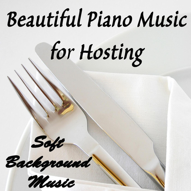 Beautiful Piano Music for Hosting: Soft Background Music by