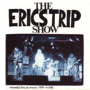 The Eric's Trip Show - Recorded Live In Concert 1991-1996 album