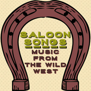 Saloon Songs - Music from the Wild West album