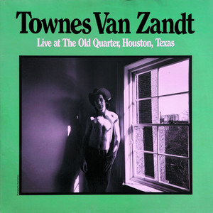 Live at the Old Quarter, Houston, Texas - Townes Van Zandt