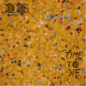 Time To Die - The Dodos
