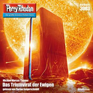 Das Triumvirat der Ewigen - Perry Rhodan - Erstauflage 3003 (Ungekürzt)