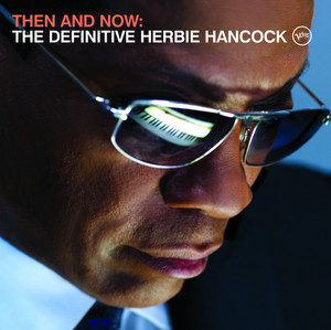 Then and Now: The Definitive Herbie Hancock (Int'l Deluxe Version)