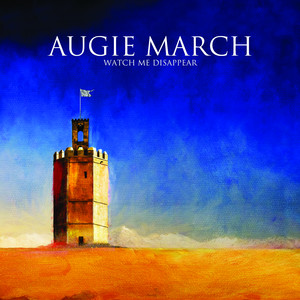 Watch Me Disappear - Augie March