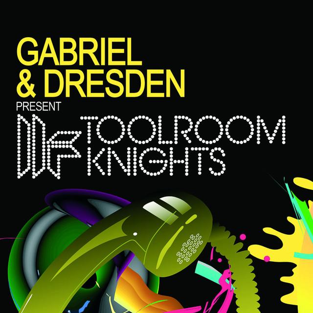 Gabriel & Dresden Present Toolroom Knights