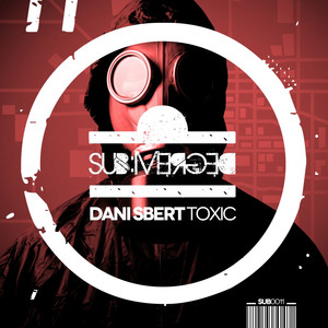 Copertina di Dani Sbert - Toxic - Original Mix