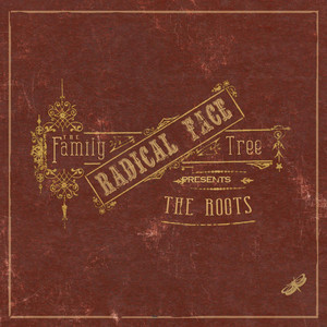 The Family Tree: The Roots - Radical Face