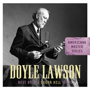 Americana Master Series : Best of the Sugar Hill Years - Doyle Lawson