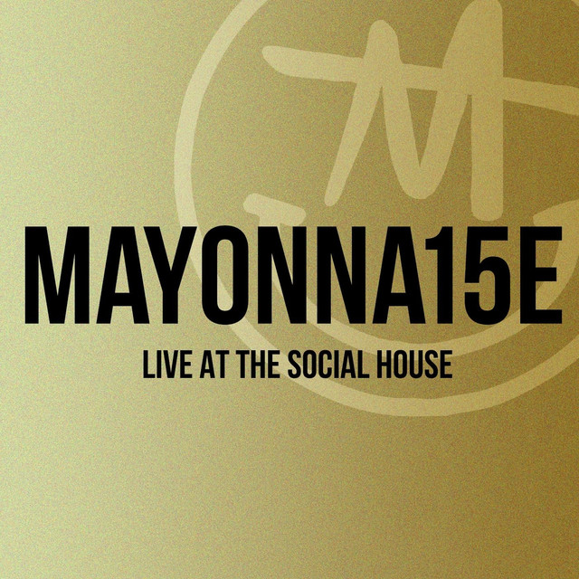 Album cover for Live at The Social House by Mayonnaise