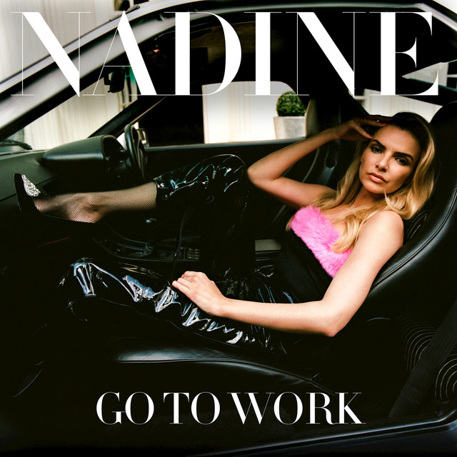 'Go to work' Nadine Coyle