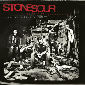 Come What[ever] May - Stone Sour