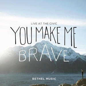 You Make Me Brave (Live) Albumcover