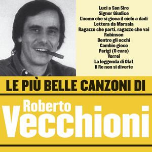 Le più belle canzoni di Roberto Vecchioni - Roberto Vecchioni