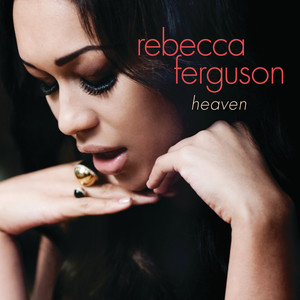 Heaven - Rebecca Ferguson