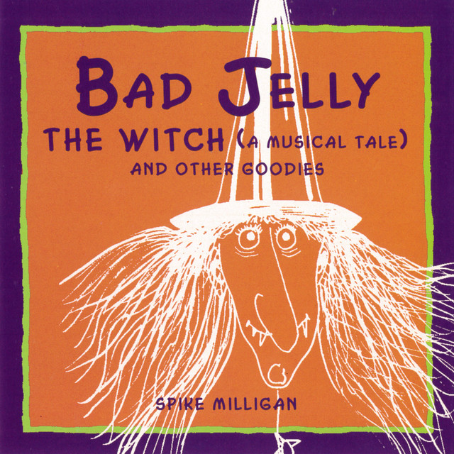 Badjelly The Witch (A Musical Tale) And Other Goodies