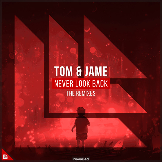 Tom & Jame & Revealed Recordings & Alice Berg & Declain - Never Look Back (The Remixes)