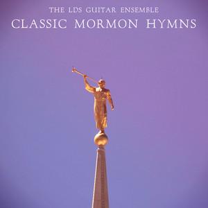 Classic Mormon Hymns - LDS Hymns