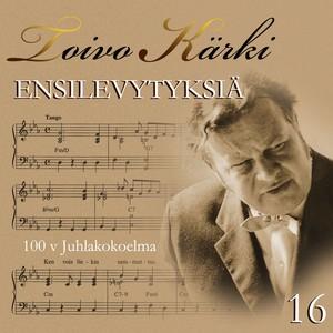 Toivo Kärki - Ensilevytyksiä 100 v juhlakokoelma 16 Albumcover
