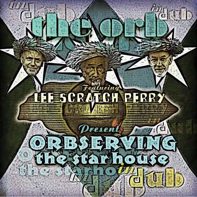 Orbserving The Star House In Dub (feat. Lee Scratch Perry)