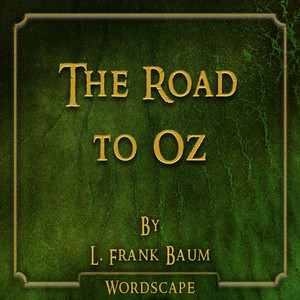 The Road to Oz (By L. Frank Baum)