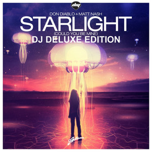 Starlight (Could You Be Mine) - Dj Deluxe Edition
