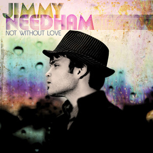 Not Without Love - Jimmy Needham