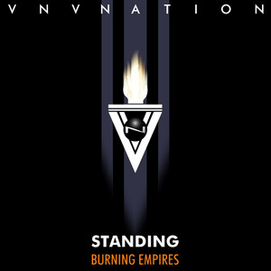 Standing / Burning Empires - Vnv Nation