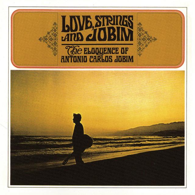 Antônio Carlos Jobim Love, Strings And Jobim album cover