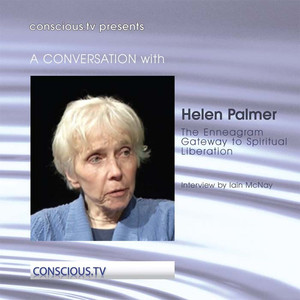 Helen Palmer - The Enneagram - Gateway to Spiritual Liberation