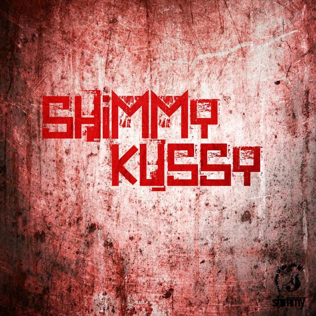 Kussy A Song By Shimmymc On Spotify