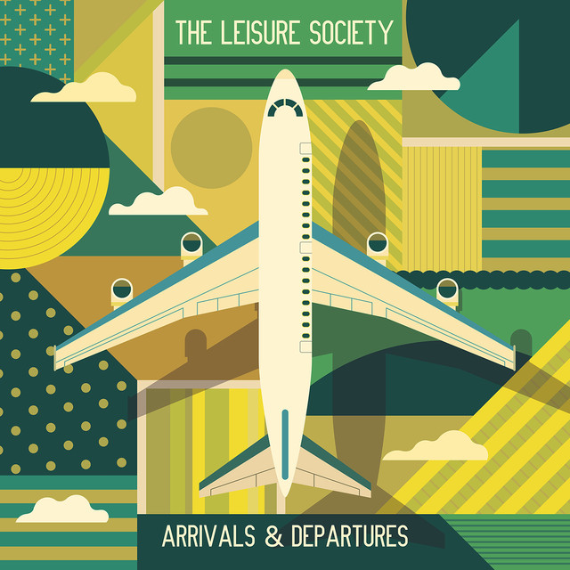 Album cover for Arrivals & Departures by The Leisure Society