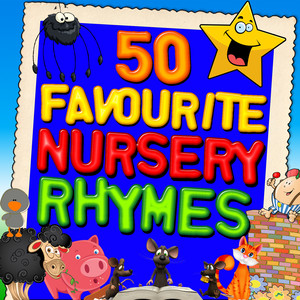 50 Favourite Nursery Rhymes - Children Songs
